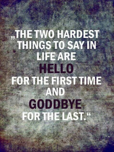 Hellos & Goodbyes